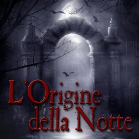 L'origine della notte: una storia gotica