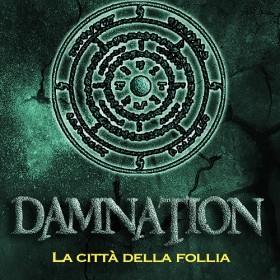 In uscita Damnation V: la città della follia