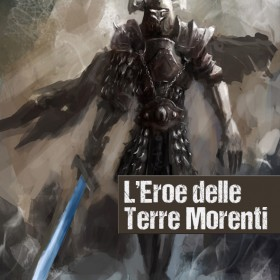 L'Eroe delle Terre Morenti (a dark fantasy world)