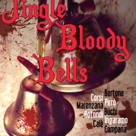 Jingle Bloody Bells è il nostro regalo di Natale per voi