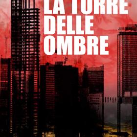 La Torre delle Ombre, di Claudio Vergnani: via alla prevendita