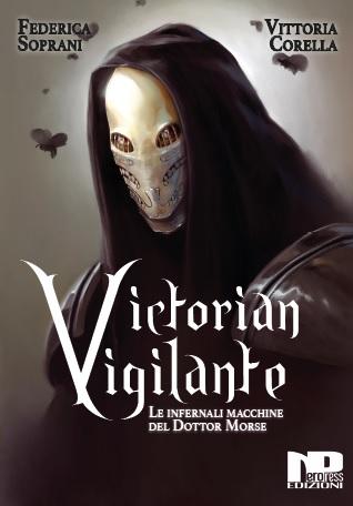 Victorian Vigilante – Le Infernali Macchine del Dottor Morse